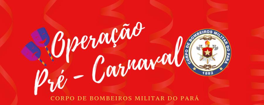 OPERAÇÃO PRÉ – CARNAVAL DO CBMPA INICIA ESTE FINAL DE SEMANA