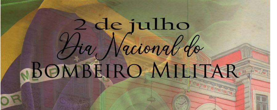 2 de julho Dia Nacional dos Corpos de Bombeiros Militares do Brasil