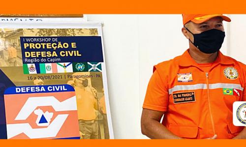 Coordenador Adjunto da Defesa Civil do Estado participa de Workshop de Proteção e Defesa no município de Paragominas